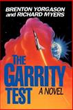 The Garrity Test, Brenton G. Yorgason and Richard Myers, 0884948404