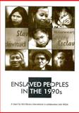 Enslaved Peoples in the 1990s, Nti-Slavery Internationl Staff, 0900918403