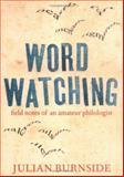 Wordwatching, Julian Burnside, 1560258403