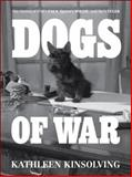 Dogs of War, Kathleen Kinsolving, 193648840X