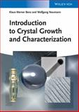 Introduction to Crystal Growth and Characterization, Benz, Klaus-Werner and Neumann, Wolfgang, 3527318402
