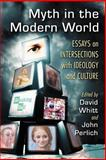 Myth in the Modern World, David Whitt, John Perlich, 0786478403