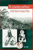 Archaeology and History of the Native Georgia Tribes, Max E. White, 081302840X
