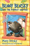 Benny Bensky and the Parrot-Napper, Mary Borsky, 0887768407