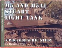M5 and M5A1 Stuart Light Tank : A Photographic Study, Doyle, David, 0978608402