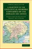A Selection of the Geological Memoirs Contained in the Annales des Mines, , 1108048404