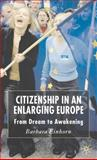 Citizenship in an Enlarging Europe : From Dream to Awakening, Einhorn, Barbara, 140399840X