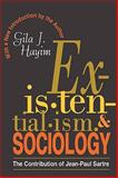 Existentialism and Sociology : The Contribution of Jean-Paul Sartre, Hayim, Gila J., 1560008407
