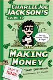 Charlie Joe Jackson's Guide to Making Money, Tommy Greenwald, 1596438401