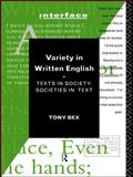 Variety in Written English : Texts in Society/Societies in Text, Bex, Tony, 0415108403