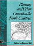 Planning and Urban Growth in the Nordic Countries, Thomas Hall, 0419168400