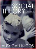 Social Theory : A Historical Introduction, Callinicos, Alex, 0745638406