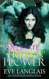 Delicate Freakn' Flower, Eve Langlais, 1463698402