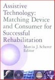 Assistive Technology : Matching Device and Consumer for Successful Rehabilition, , 1557988404