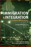 Immigration and Integration in Urban Communities : Renegotiating the City, , 0801888417