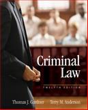 Criminal Law, Gardner, Thomas J. and Anderson, Terry M., 1285458419