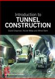Introduction to Tunnel Construction, Chapman, D., 0415468418