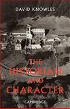 The Historian and Character : And Other Essays, Knowles, Dom David, 0521088410