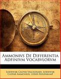 Ammonivs de Differentia Adfinivm Vocabvlorvm, Lodewijk Caspar Valckenaer and Lodewijk Caspar Ammonius, 114288841X