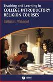 Teaching and Learning in College Introductory Religion Courses, Walvoord, Barbara E., 1405158417