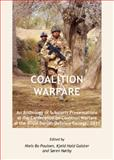Coalition Warfare : An Anthology of Scholarly Presentations at the Conference on Coalition Warfare at the Royal Danish Defence College 2011, Poulsen, Bo Niels and Galster, Hald Kjeld, 1443848417