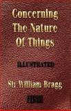 Concerning the Nature of Things, William Henry Bragg, 1933998415