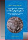 Language and History in Viking Age England : Linguistic Relations Between Speakers of Old Norse and Old English, Townend, Matthew, 2503518419