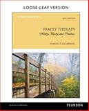 Family Therapy : History, Theory, and Practice, Loose-Leaf Version, Samuel T. Gladding, 0133828417