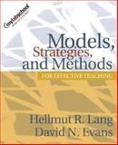 Models, Strategies, and Methods for Effective Teaching, Lang, Hellmut R. and Evans, David N., 0205408419