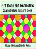 Art Deco and Geometric Stained Glass Pattern Book, Richard Welch and Hollis Welch, 0486298418
