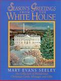 Season's Greetings from the White House, Mary Evans Seeley, 0965768414