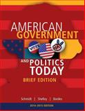 Cengage Advantage Books : American Government and Politics Today, Brief Edition, 2014-2015 (Book Only), Schmidt, Steffen W. and Shelley, Mack C., II, Mack C, 1285438418