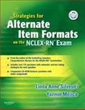 Strategies for Alternate Item Formats on the NCLEX-RN Exam, Silvestri, Linda Anne and Mojica, Yazmin, 1416038418