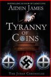 Tyranny of Coins, Aiden James, 1495938417