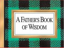 A Father's Book of Wisdom, H. Jackson Brown, 1558538410