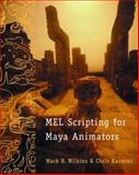 MEL Scripting for Maya Animators, Wilkins, Mark R. and Kazmier, Chris, 1558608419