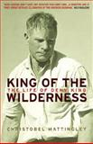 King of the Wilderness : The Life of Deny King, Mattingley, Christobel, 1877008419