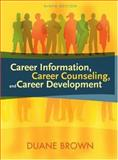 Career Information, Career Counseling, and Career Development, Brown, Duane, 0205498418