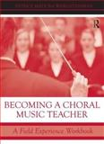 Becoming a Choral Music Teacher, Patrice Madura Ward-Steinman, 0415998417