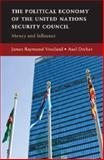 The Political Economy of the United Nations Security Council, Dreher, Axel and Vreeland, James Raymond, 0521518415