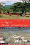 Ecology of African Pastoralist Societies, Homewood, Katherine, 0821418416