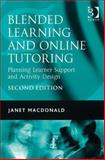 Blended Learning and Online Tutoring : A Good Practice Guide, Macdonald, Janet, 056608841X