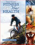 Fitness and Your Health, Nieman, David, 075753841X