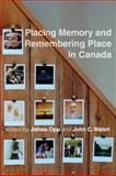 Placing Memory and Remembering Place in Canada, , 0774818417