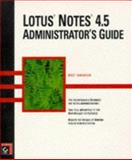 Lotus Notes four point five Administrator's Guide, Swedeen, Bret, 0782118410
