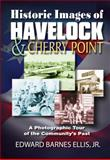 Historic Images of Havelock, Edward Barnes Ellis, 0984318410