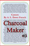 Careers: Charcoal Maker, A. L. French, 1499738412