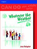 Whatever the Weather Age 4 to 9, Gallagher, Jane, 1861528418