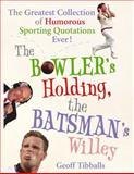 Bowler's Holding, the Batsman's Willey, Geoff Tibballs, 0091918413
