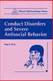 Conduct Disorders and Severe Antisocial Behavior, Frick, P. J., 0306458411